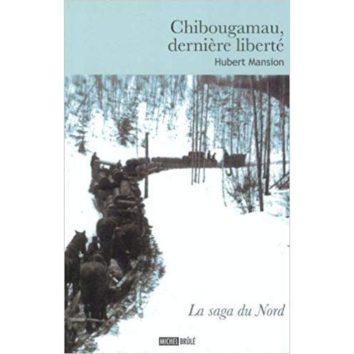 Chibougamau, dernière liberté