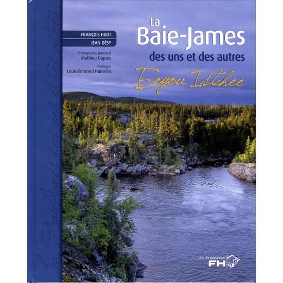 La Baie-James des uns et des autres
